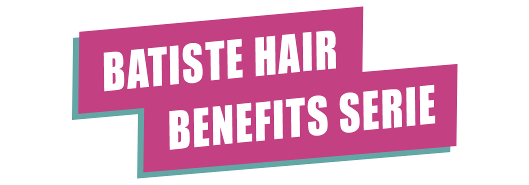 BATISTE HAIR BENEFITS SERIE